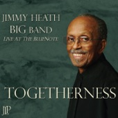 Jimmy Heath Big Band - A Time and a Place