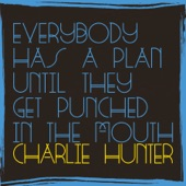 Charlie Hunter - The Guys. Get. Shirts.