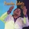 Poncho Zuleta 45 Años