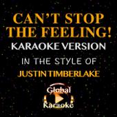 Can't Stop The Feeling! (In The Style Of Justin Timberlake) [Karaoke Version]-Global Karaoke