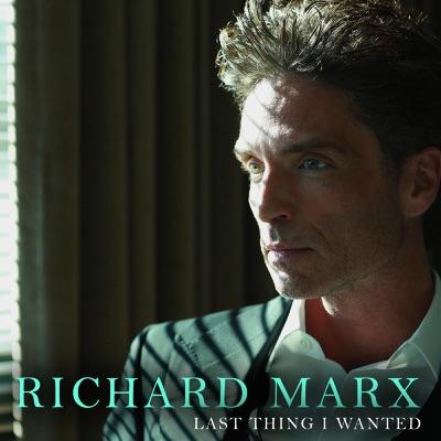 Last Thing I Wanted - Single - Richard Marx