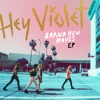 Brand New Moves by Hey Violet
