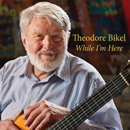 ‎While I'm Here by Theodore Bikel on iTunes
