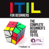 ClydeBank Technology - ITIL for Beginners: The Complete Beginner's Guide to ITIL (Unabridged)  artwork