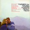 Themes for Young Lovers - Percy Faith and His Orchestra