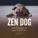 White Noise for Dogs: Calming Meditations - Zen Dog