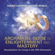 Diana Cooper & Tim Whild - The Archangel Guide to Enlightenment and Mastery: Visualizations for Living in the Fifth Dimension