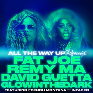 All the Way Up (Remix) [feat. French Montana & Infared] - Single