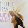 Chet Baker Plays the Best of Lerner & Loewe, Chet Baker
