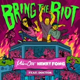 Bring the Riot (feat. Doctor) - Single