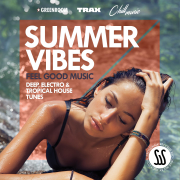 Summer Vibes (Feel Good Music: Deep, Electro & Tropical House Tunes) - Various Artists - Various Artists