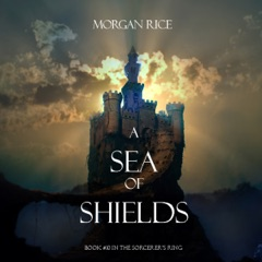 A Sea of Shields: Sorcerer's Ring, Book 10  (Unabridged)