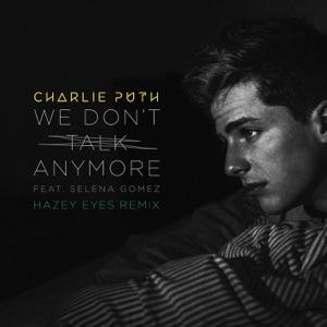 We Don't Talk Anymore (feat. Selena Gomez) [Hazey Eyes Remix] - Single Mp3 Download