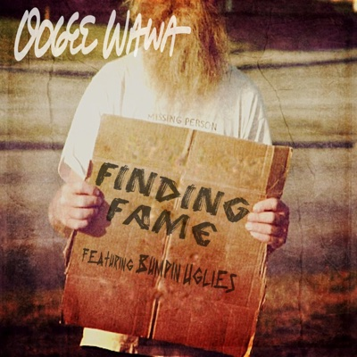 Finding Fame (feat. Bumpin Uglies) - Single - Oogee Wawa album