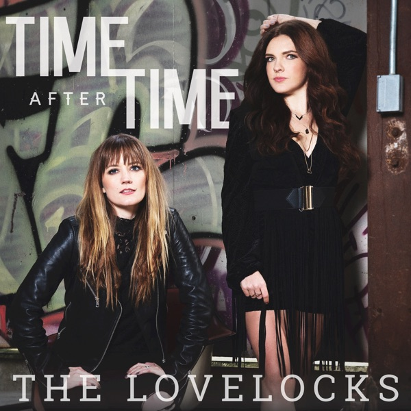 The Lovelocks - Time After Time