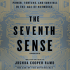 Joshua Cooper Ramo - The Seventh Sense: Power, Fortune, and Survival in the Age of Networks (Unabridged)  artwork