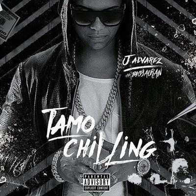Tamo Chilling - Single - J Alvarez