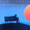 Bobby Caldwell - What You Won't Do for Love  artwork