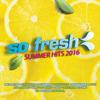 So Fresh: Summer Hits 2016 - Various Artists