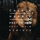 Pray to God (feat. HAIM) [Remixes] - Single