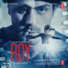 Roy (Original Motion Picture Soundtrack) - Amaal Mallik, Ankit Tiwari & Meet Bros Anjjan