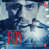 Amaal Mallik, Ankit Tiwari & Meet Bros Anjjan - Roy (Original Motion Picture Soundtrack) artwork
