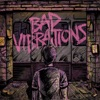 Bad Vibrations (Deluxe Edition) ジャケット写真