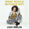 Luisa Omielan - What Would Beyoncé Do?! (Unabridged)  artwork