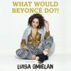 Luisa Omielan - What Would Beyoncé Do?! (Unabridged)  artwork
