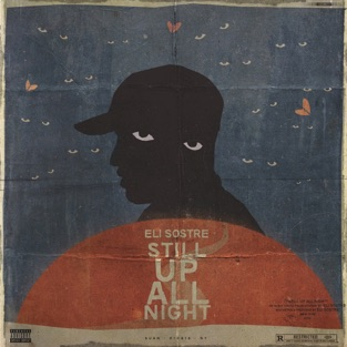 Still Up All Night – Eli Sostre