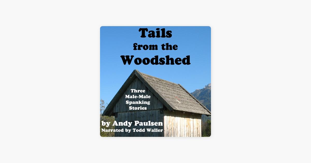Have story spank woodshed