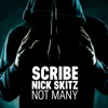 Not Many, Scribe & Nick Skitz