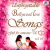 Unforgettable Bollywood Love Songs, Vol. 10