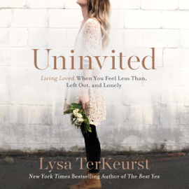 Uninvited: Living Loved When You Feel Less Than, Left Out, and Lonely (Unabridged) audiobook