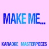 Make Me... (Originally Performed by Britney Spears & G-Eazy) [Instrumental Karaoke Version] - Single - Karaoke Masterpieces