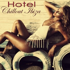 Hotel Chillout Ibiza 2015 – Ethno Lounge Beach Bar Playa del Mar Collection Compiled by Alex Pasha Dj