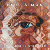 Stranger To Stranger (Deluxe Edition), Paul Simon