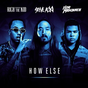 How Else (feat. Rich the Kid & ILoveMakonnen) - Single Mp3 Download