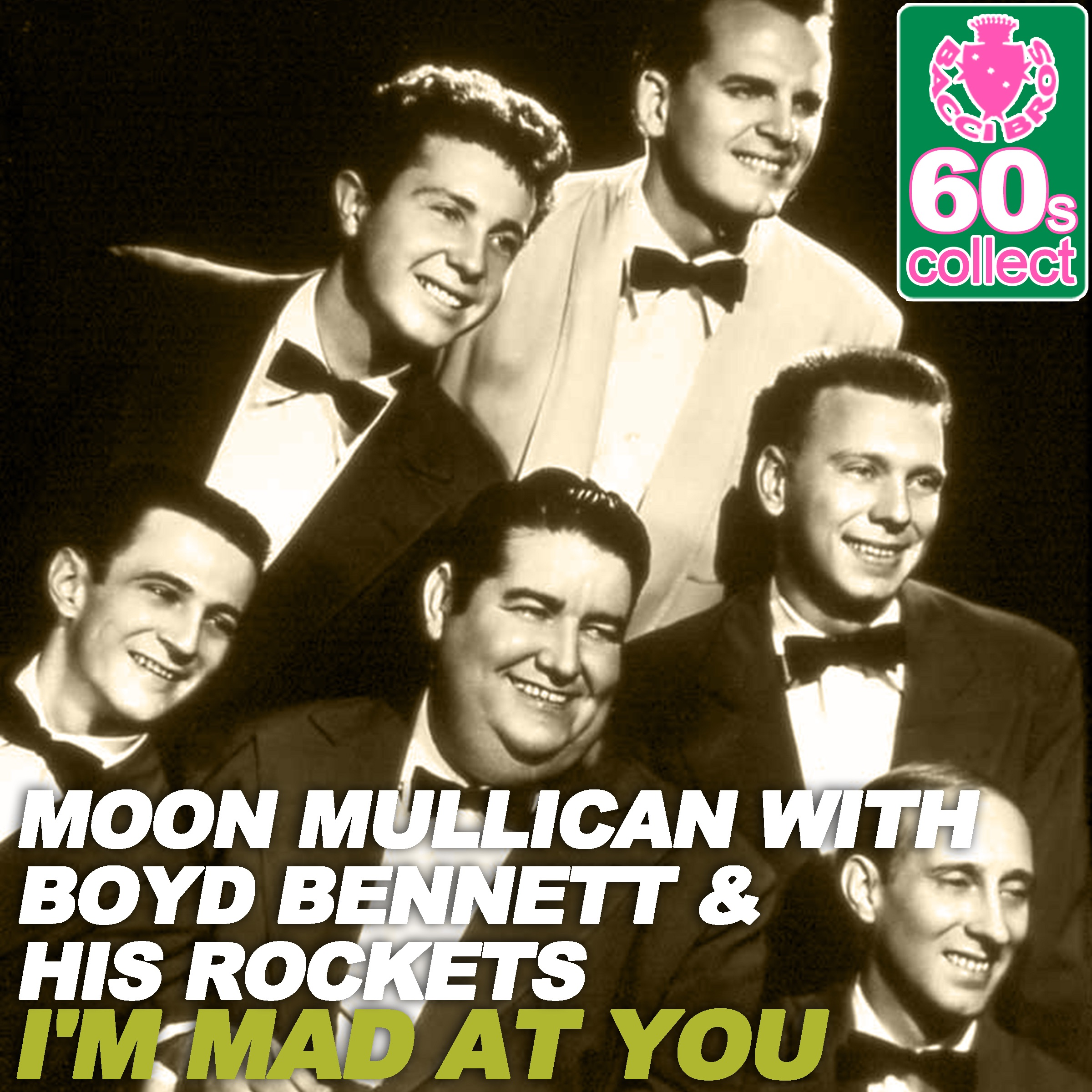 I'm Mad at You (Remastered) [with Boyd Bennett & His Rockets] - Single