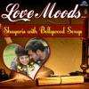 Love Moods - Shayaris with Bollywood Songs