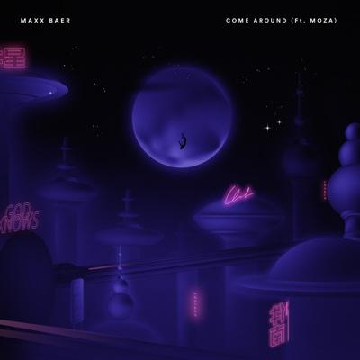 Come Around (feat. Moza) - Single - Maxx Baer album