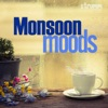 Monsoon Moods