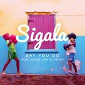 Say You Do (feat. Imani Wills & DJ Fresh) [Remixes] - EP