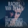 Rachel Van Dyken - The Matchmaker's Playbook: Wingmen Inc., Book 1 (Unabridged) Grafik