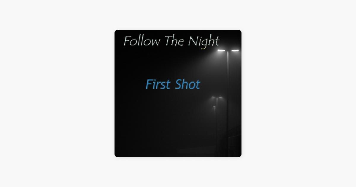 follow the nightの first shot single をapple musicで
