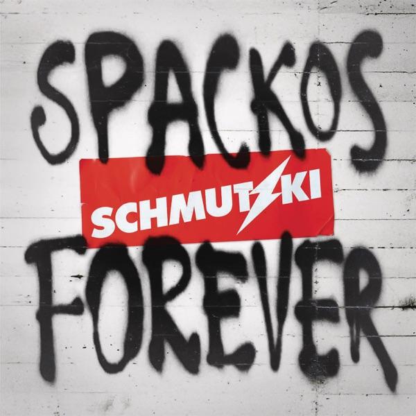 Schmutzki mit Spackos Forever