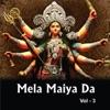 Mela Maiya da Vol 3
