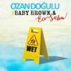 Wet feat Baby Brown Ece Seçkin Single