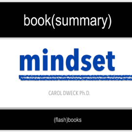 Summary of 'Mindset: The New Psychology of Success' by Carol Dweck Book Summary Includes Analysis (Unabridged) audiobook