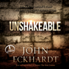 John Eckhardt - Unshakeable: Dismantling Satan's Plan to Destroy Your Foundation (Unabridged) artwork
